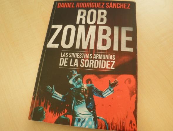 Portada del libro Rob Zombie, las siniestras armonías de la sordidez
