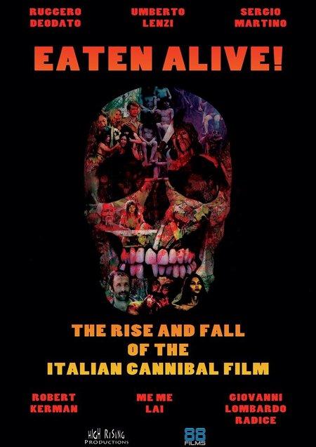 Eaten Alive! The Rise and Fall of the Italian Cannibal Film, dirigido por Calum Waddell