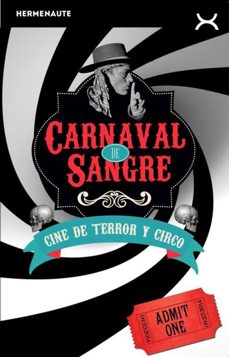 Portada del libro Carnaval de Sangre. Cine de Terror y Circo