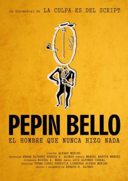 Póster del cortometraje Pepín Bello: el hombre que nunca hizo nada, dirigido por Álvaro Merino